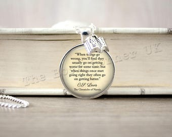 Narnia, 'When Things Go Wrong...' Necklace, Chronicles of Narnia Key Ring, C S Lewis Keychain