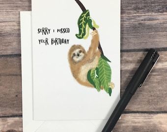 belated birthday card - sloth card - funny birthday card - late bday card - friend birthday card - sorry birthday card - forgot birthday