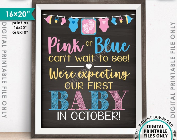 "Pregnancy Announcement, Pink or Blue Can't Wait to See Our First Baby in OCTOBER Dated Chalkboard Style PRINTABLE 16x20"" Reveal Sign <ID>"