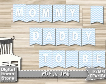 Baby Shower Chair Decoration Banner Printable Chevron Blue - Chevron Blue Banner Mommy To Be - Daddy To Be Banner - Instant Download - cb1