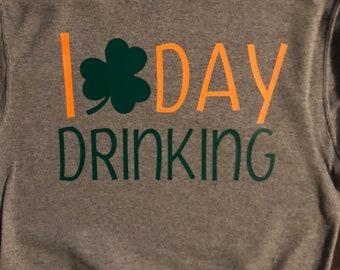 Day Drinking sweatshirt/tshirt; St. Patrick's day; shamrock; clover; green