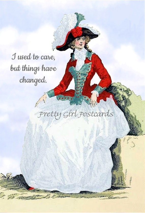 "Strong Woman Military Dress Funny Postcard ""I Used To Care, But Things Have Changed"" Marie Antoinette Greeting Card Pretty Girl Postcards"