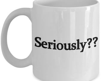 Coffee or Tea Mug. Seriously? A mug to give to your friend for any occasion