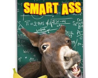J3715GDG Jumbo Humorous Graduation Card: Smart Ass, with Envelope