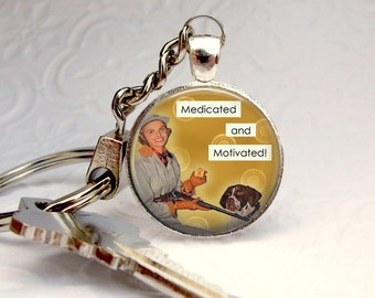 Funny Retro Keychain Medicated and Motivated Glass Art Silver Keychain Picture Pendant Keychain Photo Keychain Art Keychain (1451)