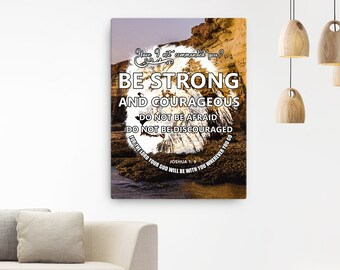 Joshua 1: 9 Canvas; Scripture Art Gifts