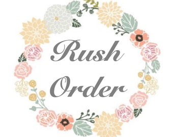 Rush Order/Upgrade production speed/Ships within 48 hrs.
