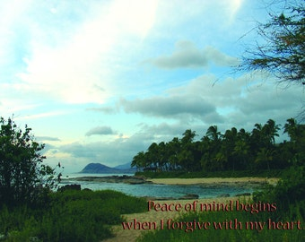 Peace of mind begins when I forgive with my heart. 11 x 8.5 downloadable for print
