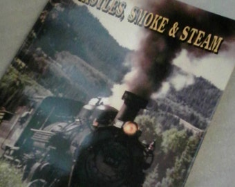 Vintage Collectible Books Whistles Smoke and Steam Riding Rails Travel Train Buff Train Trip Railroad Journey Europe and USA Railroad Photos