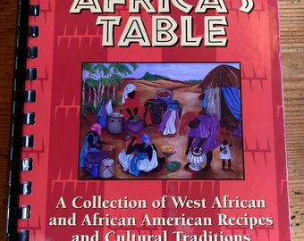 1998 Mother Africa's Table spiral bound Collection of West African and African American Recipes and cultural traditions
