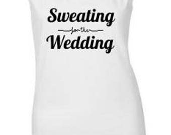 Sweating for the wedding, vest top, wedding, bride to be