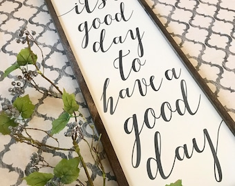 "MORE COLORS & SIZES 36x14 ""Its a good day to have a good day"" / hand painted / wood sign / farmhouse style / rustic"