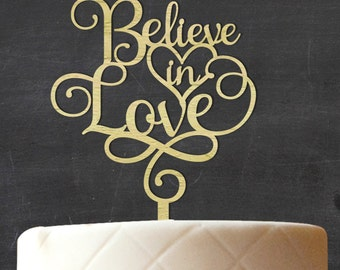Believe in Love Wedding Cake Topper, Custom Rustic Wood Cake Topper, Wooden Cake Topper, Rustic Topper, Engagement Gift CATO-W52