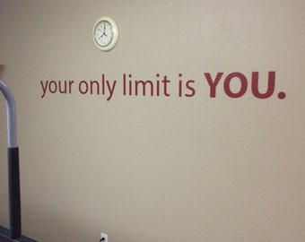 Home Office Decor, Gym Decor, Classroom Decor. Your Only Limit is YOU. Wall Decal
