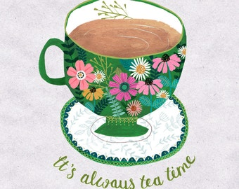 It's Always Tea Time...Giclee print of an original illustration