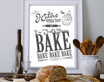 Hater's Gonna Hate Baker's Poster - Baking - Kitchen Decor - Digital Download - High Resolution - Printable Wall Art