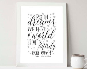 Buy One Get One, For in dreams we enter a world that is entirely our own, 8x10 or 11x14, Quote, Home Decor, Albus Quote, nursery decor