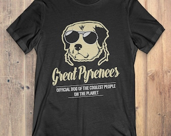 Great Pyrenees Dog T-Shirt Gift: Great Pyrenees Official Dog Of The Coolest People On The Planet