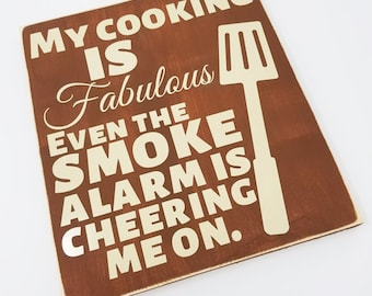 "12x13"" My Cooking Is Fabulous Wood Sign - Funny Wood Sign - Fabulous - Smoke Alarm - Kitchen - Kitchen Decor - Gift - Home - Home Decor"