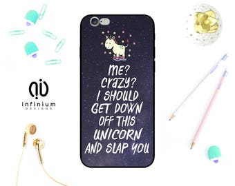 Me? Crazy? Unicorn Case For iPhone 8, Samsung S9, S9 Plus, Samsung A3, Samsung A5, Samsung S8, S8 Plus, iPhone 7, 8 Plus, iPhone 6S & 5S
