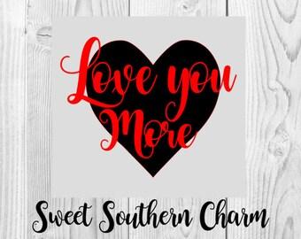 love you more svg - heart svg - love svg - valentine svg - valentines svg - valentines day svg - svg - svg files - svg file - vector graphic