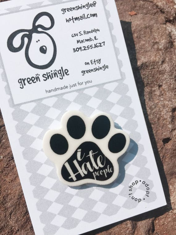 I Hate People Paw Print Lapel Pin Brooch Jewelry