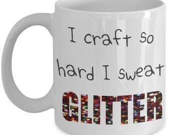 I craft so hard I sweat glitter