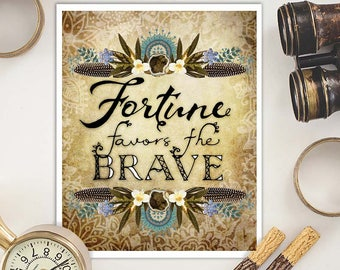 fortune favors the brave - inspirational quote print - bohemian art - typography prints