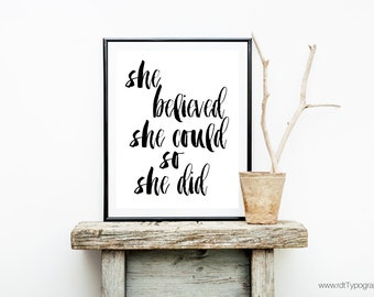 She believed she could so she did, Motivational Print, Inspirational Quote, Wall Art, Typography Print, Black White Print, Graduation Gift
