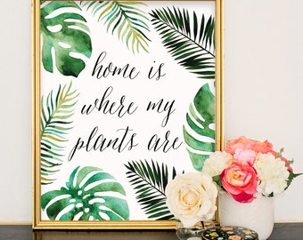 Home is Where my Plants Are art print DIGITAL DOWNLOAD