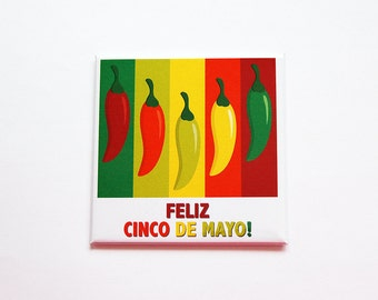Feliz Cinco de Mayo Magnet, Peppers, Magnet, Fridge magnet, Bright Colors, Cinco de Mayo, Mexico Victory, May 5, Battle of Puebla (7398)