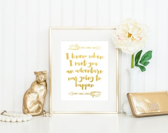 I Knew When I Met You an Adventure Was Going to Happen / ACTUAL FOIL Print / A.A. Milne Quote / A.A. Milne Print