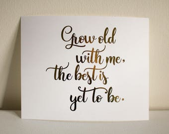 Grow old with me, the best is yet to be art print | love art print