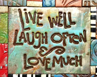 Live Well Laugh Often Love Much - Mosaic Gift - Birthday Gift - Inspirational Gift - Polymer Clay Tile Mosiac - MM40029-15
