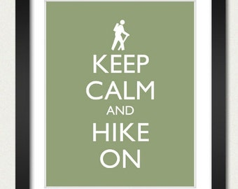 Hiking Poster - Keep Calm and Carry On Poster - Keep Calm and Hike On - Hiker Poster - Multiple COLORS - 8x10 Art Print