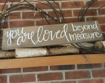 Rustic Sign, You Are Loved, Hand Painted Sign