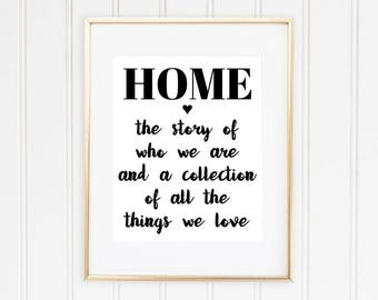 Housewarming Wall Decor, Home the story of who we are... Print, Housewarming Gift, Home Sweet Home, Black and White, INSTANT DOWNLOAD