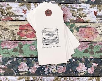 Typewriter Gift Tags - You're just my Type Typewriter gift tags - Typewriter Tag - Journal Tag - Gift Tag - Typewriter Merchandise Tag