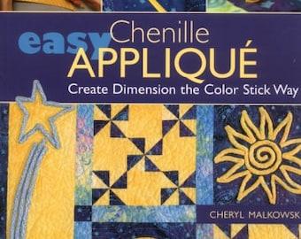 Easy Chenille Applique: Create Dimension the Color Stick Way