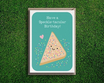 Greeting Cards | Speckle-tacular Birthday Card, Party, Cute, Silly, Quirky, Funny, Food Pun, Friend, Girlfriend, Boyfriend, BFF