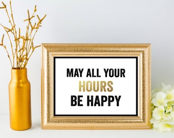 May All Hours Be Happy - Bar Cart Sign | Home Decor