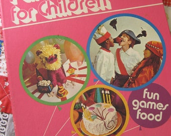 Vintage 1974 Parties for Children a Fun Betty Crocker Cookbook