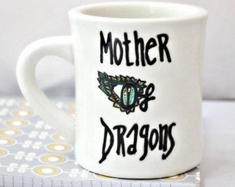 Mothers Day Gift, Mother of Dragons, coffee mug, tea cup, game of thrones, mom gift, literature, Daenerys Targaryen, book mug, mom mug