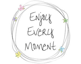 Enjoy Every Moment (Floral Wreath) Print 8x10