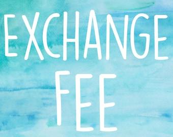 Exchange Fee (1 Item)