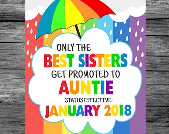 Rainbow Pregnancy Announcement Sign, Only The Best Sisters Get Promoted To Auntie Photo Prop Sign, PRINTABLE Pregnancy Reveal Sign
