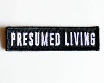 "Presumed Living patch 3.5"" x 1"" - ( 8.89x2.54cm)"