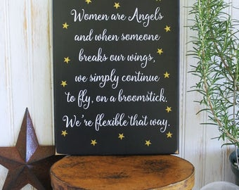 Women are Angels Broomstick Sign Strong Women Signs with Sayings