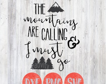 The Mountains Are Calling I must Go, Mountain Svg, Adventurer Svg, Quote Svg Sayings, Forest Rustic Vinyl File, Cricut and Silhouette cricut