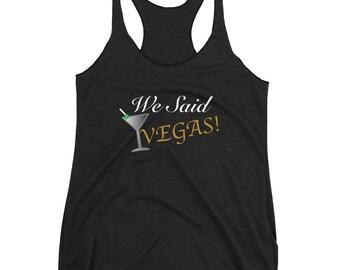 We Said Vegas Tank top- bachelorette party shirts, Vegas bachelorette party, bride tribe, Vegas, Bachelorette tank tops, bridal party shirts
